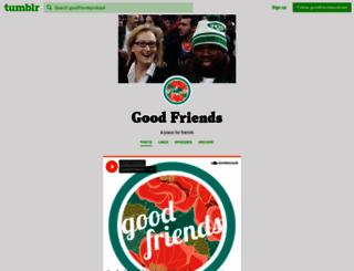goodfriendspodcast.tumblr.com screenshot