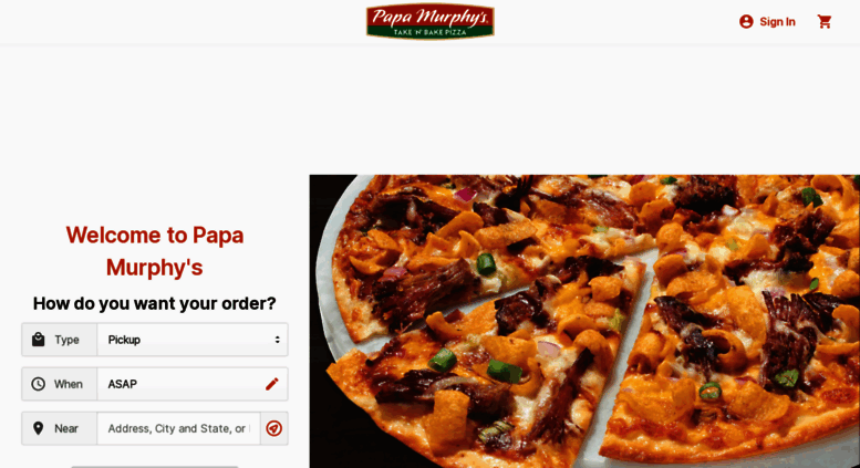 25% Off Any Order after you sign up for Papa Murphy's Email Newsletter Receive an extra 25% off discount on orders $20 or more after you sign for Papa Murphy's email newsletter. You'll receive a Papa Murphys promo code in your email.