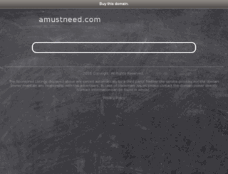amustneed.com screenshot