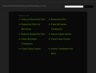 essentialoilsforyourhome.com screenshot