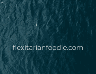 flexitarianfoodie.com screenshot