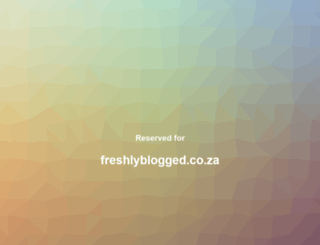 freshlyblogged.co.za screenshot