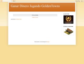 ganardinerojugandogoldentowns.blogspot.com screenshot