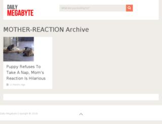 mother-reaction.dailymegabyte.com screenshot