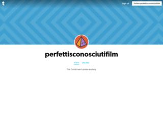 perfettisconosciutifilm.tumblr.com screenshot
