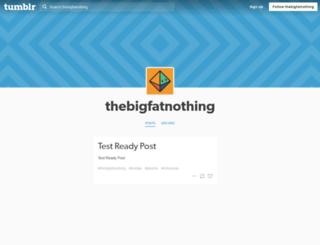 thebigfatnothing.tumblr.com screenshot
