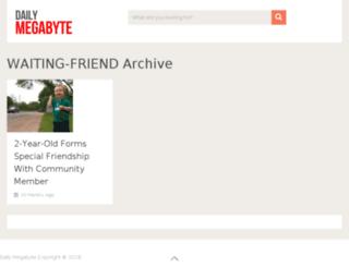waiting-friend.dailymegabyte.com screenshot