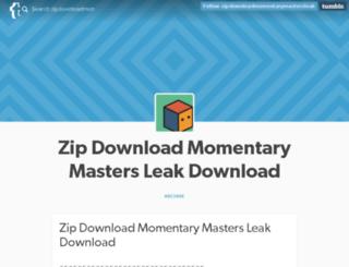 zipdownloadmomentarymastersleak.tumblr.com screenshot
