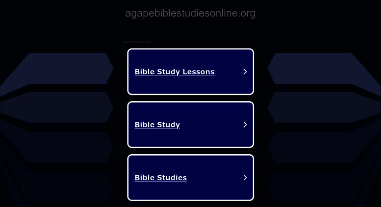Access agapebiblestudiesonline org  Bible Study Online