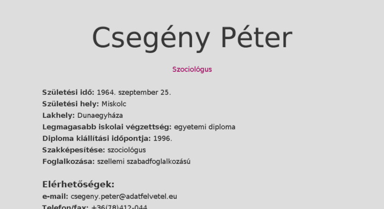 önéletrajz lakhely Access csegeny.adatai.eu. Csegény Péter   Szakmai önéletrajz önéletrajz lakhely