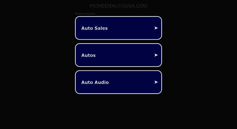 Pioneer Auto Group >> Access Pioneerautousa Com Pioneer Auto Usa